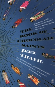 Jeet Thayil - The Book of Chocolate Saints.