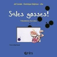 Jef Curvale et Dominique Delpiroux - Sales gosses ! - Tribulations d'un éduc.