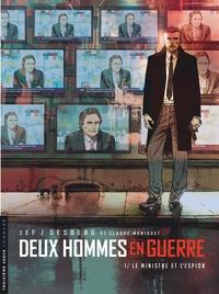 Jef et Claude Moniquet - Deux hommes en guerre Tome 1 : Le ministre et l'espion.