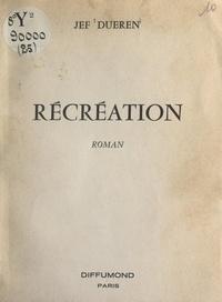 Jef Dueren - Récréation.