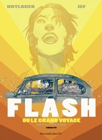 Jef et Thomas Kotlarek - Flash ou le grand voyage.