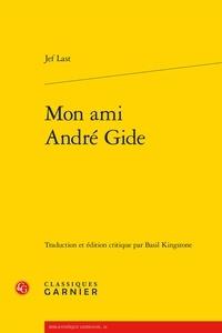 Jef Last - Mon ami André Gide.