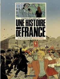 Jef et Thomas Kotlarek - Une Histoire de France - Tome 2 - Mystérieuses barricades.