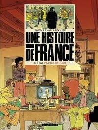 Jef et Thomas Kotlarek - Une Histoire de France - tome 3 - État pathologique.