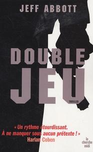Jeff Abbott - Double jeu.