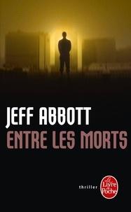 Jeff Abbott - Entre les morts.