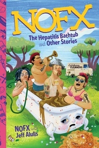 Jeff Alulis et  NOFX - NOFX - The Hepatitis Bathtub and Other Stories.