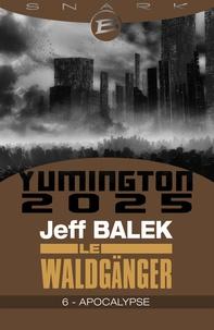 Jeff Balek - Apocalypse - Le Waldgänger - Épisode 6 - Le Waldgänger, T1.