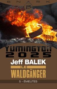 Jeff Balek - Émeutes - Le Waldgänger - Épisode 5 - Le Waldgänger, T1.