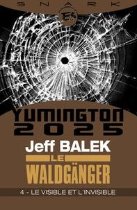 Jeff Balek - Le Visible et l'Invisible - Le Waldgänger - Épisode 4 - Le Waldgänger, T1.