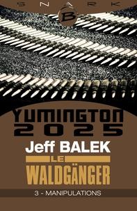 Jeff Balek - Manipulations - Le Waldgänger - Épisode 3 - Le Waldgänger, T1.