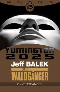 Jeff Balek - Vengeances - Le Waldgänger - Épisode 2 - Le Waldgänger, T1.