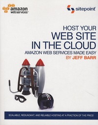 Jeff Barr - Host Your Web Site on the Cloud : Amazon EC2 Made Easy.