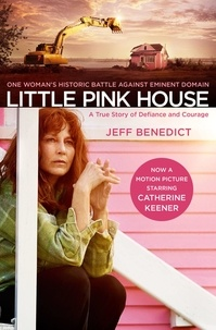 Jeff Benedict - Little Pink House - A True Story of Defiance and Courage.