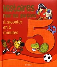 Jeff Brown - Histoires pour les garçons à raconter en 5 minutes.