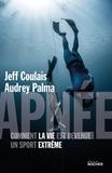 Jeff Coulais et Audrey Palma - Apnée - Comment la vie est devenue un sport extrême.
