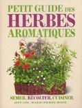 Jeff Cox et Marie-Pierre Moine - Petit guide des herbes aromatiques.