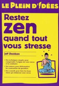 Jeff Davidson - Restez zen quand tout vous stresse.