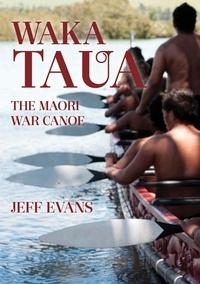 Jeff Evans - Waka Taua - The Maori War Canoe.