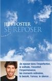 Jeff Foster - Se reposer.