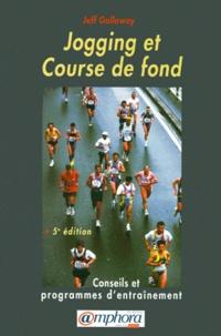 Jeff Galloway - Jogging et Course de fond - Conseils et programmes d'entraînement.