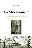 Jeff Gelli - Les Macaronis Tome 3 : Le temps des déportations et des exils.