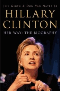 Jeff Gerth - Hillary Clinton - Her way (The Biography).