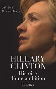 Jeff Gerth et Don Van natta - Hillary Clinton - Histoire d'une ambition.