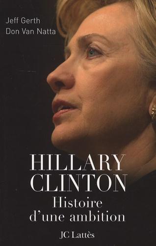 Hillary Clinton. Histoire d'une ambition
