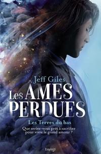 Jeff Giles - Les âmes perdues, Tome 01 - Les Terres du bas.