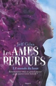 Jeff Giles - Les âmes perdues, Tome 02 - Le Monde du Haut.