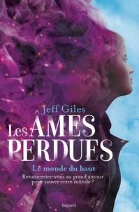 Jeff Giles - Les âmes perdues Tome 2 : Le Monde du Haut.