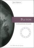 Jeff Green - Pluton - Les métamorphoses nécessaires.