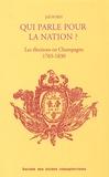 Jeff Horn - Qui parle pour la nation ? - Les élections et les élus de la Champagne méridionale, 1765-1830.