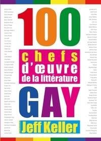 Jeff Keller - 100 chefs d'œuvre de la littérature gay.