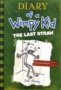 Jeff Kinney - Diary of a Wimpy Kid Tome 3 : The Last Straw.