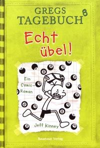 Jeff Kinney - Gregs Tagebuch Tome 8 : Echt übel!.