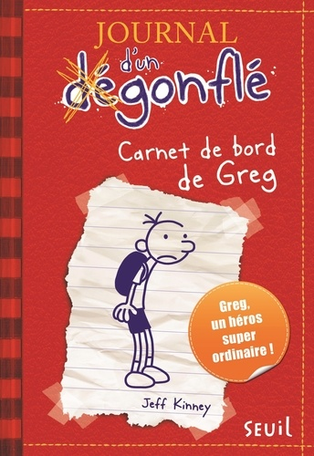 Journal d'un dégonflé Tome 1 Carnet de bord de Greg Heffley