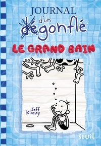 Jeff Kinney - Journal d'un dégonflé Tome 15 : Le grand bain.