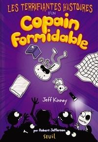 Jeff Kinney - Les Terrifiantes Histoires d'un copain formidable.