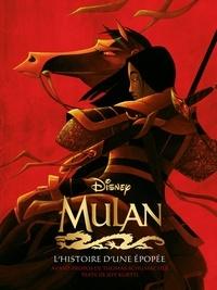 Jeff Kurtti et  Disney - Mulan - L'histoire d'une épopée.