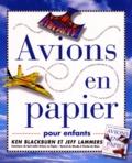 Jeff Lammers et Ken Blackburn - Avions en papier pour enfants.