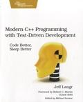 Jeff Langr - Modern C++ Programming With Test-Driven Development.