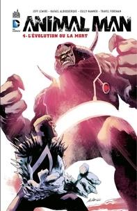 Jeff Lemire et Rafael Albuquerque - Animal Man - Volume 4 - L'évolution ou la mort.