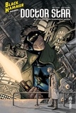 Jeff Lemire et Max Fiumara - Black Hammer présente : Doctor Star & le royaume des lendemains perdus.