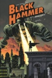 Jeff Lemire et Dean Ormston - Black Hammer Tome 1 : Origines secrètes.