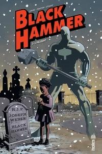 Jeff Lemire et Dean Ormston - Black Hammer Tome 2 : L'incident.