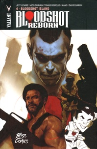 Jeff Lemire et Mico Suayan - Bloodshot Reborn Tome 4 : Bloodshot Island.