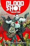 Jeff Lemire et Mico Suayan - BloodShot Salvation Tome 1 : Le livre de la vengeance.