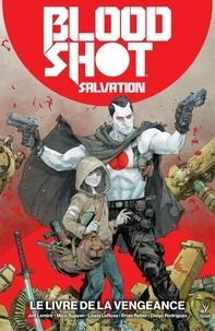 Jeff Lemire et Brian Reber - Bloodshot Salvation - Tome 1 - Le livre de la vengeance.